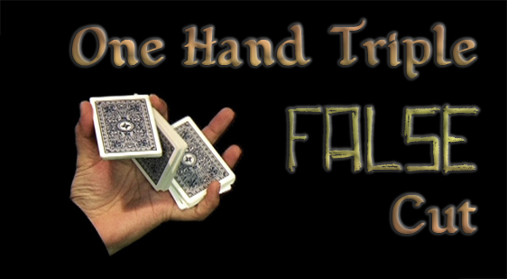 One Hand Triple False Cut